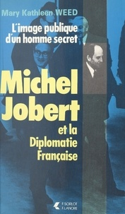 Mary Weed - Jobert et la diplomatie française.