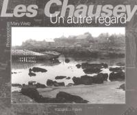 Mary Weitz - Les Chausey - Un autre regard.
