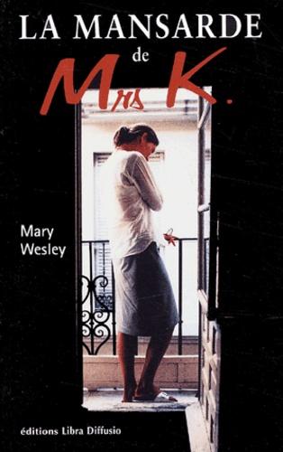Mary Wesley - La mansarde de Mrs K.