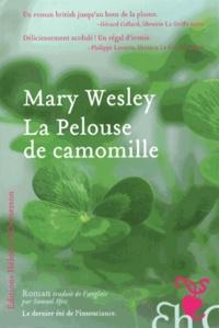 Mary Wesley - La pelouse de camomille.