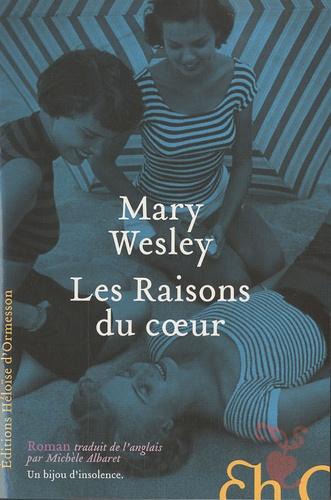 Mary Wesley - Les Raisons du coeur.