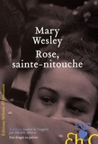 Mary Wesley - Rose, sainte-nitouche.