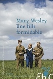 Mary Wesley - Une fille formidable.