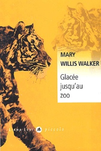Mary Willis Walker - Glacée jusqu'au zoo.