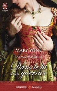 Mary Wine - La saga McJames Tome 2 : Dans le lit d'un guerrier.