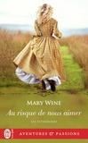 Mary Wine - Les Sutherland Tome 2 : Au risque de nous aimer.