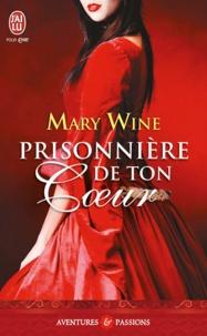 Mary Wine - Prisonnière de ton coeur - Terres d'Ecosse.