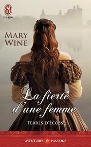 Mary Wine - Terres d'Ecosse Tome 3 : La fierté d'une femme.