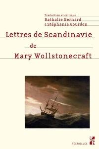 Mary Wollstonecraft - Lettres de Scandinavie - Lettres écrites durant un court séjour en Suède, en Norvège et au Danemark.