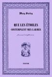 Mary Wollstonecraft Shelley - Que les étoiles contemplent mes larmes - Journal d'affliction.