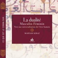 Maryam Kiraz - La dualité masculin-féminin - Vers une universalisation de l'être humain.