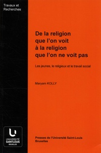 De la religion que lon voit à la religion que lon ne voit pas - Les jeunes, le religieux et le travail social.pdf