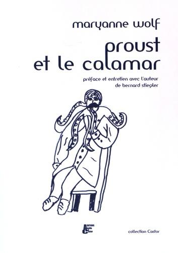 Maryanne Wolf - Proust et le calamar.