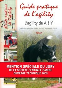 Maryannic Jourden et Frédéric Durand - Guide pratique de l'agility - Tome 1, L'agility de A à Z.