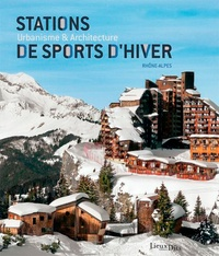 Maryannick Chalabi et Eric Dessert - Stations de sports d'hiver - Urbanisme et architecture.