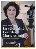 Maryel Devera - La téléréalité, Lourdes, Marie et moi... - Récit d'une conversion.