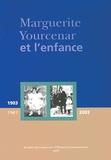 Maryla Laurent et Rémy Poignault - Marguerite Yourcenar et l'enfance - Actes du colloque international de Roubaix, Centre des Archives du monde du travail (6-7 février 2003).
