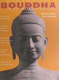 Marylène Bellenger et Olivier Laboureur - Bouddha et le bouddhisme.