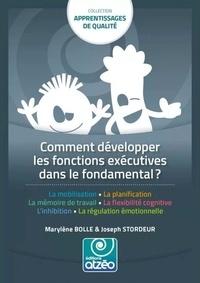 Marylène Bolle et Joseph Stordeur - Comment développer les fonctions exécutives dans l'école fondamentale.