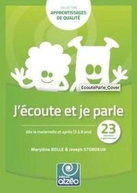 Marylène Bolle et Joseph Stordeur - J'écoute et je parle dès la maternelle et après (3 à 8 ans) - 23 séquences d'apprentissage.