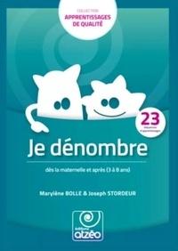 Marylène Bolle et Joseph Stordeur - Je dénombre dès la maternelle et après (3 à 8 ans) - 23 séquences d'apprentissages.