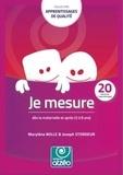 Marylène Bolle et Joseph Stordeur - Je mesure dès la maternelle et après (3 à 8 ans) - 20 séquences d'apprentissages.