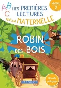 Marylène Botton-Duval - Robin des Bois - Niveau 2.