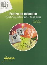 Marylène Brare et Denis Demarcy - Ecrire en sciences - Carnet d'observations, cahier d'expériences.