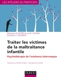 Marylene Cloitre et Lisa R. Cohen - Traiter les victimes de la maltraitance infantile - Psychothérapie de l'existence interrompue.