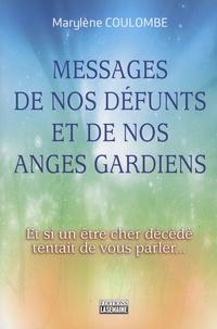 Marylène Coulombe - Messages de nos défunts et de nos anges gardiens - Et si un être cher décédé tentait de vous parler....