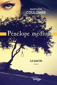Marylène Coulombe - Pénélope médium  : Pénélope médium - Tome 2 - Le pacte.