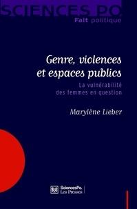 Marylène Lieber - Genre, violences et espaces publics - La vulnérabilité des femmes en question.