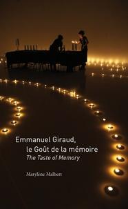 Marylène Malbert - Emmanuel Giraud, le goût de la mémoire.