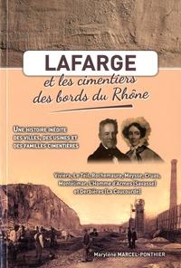 Marylène Marcel-Ponthier - Lafarge et les cimentiers des bords du Rhône - Une histoire inédite des villes, des usines et des familles cimentières.