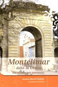 Marylène Marcel-Ponthier - Montélimar dans la Drôme - Son histoire, son patrimoine.
