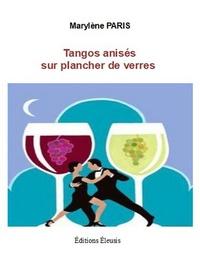 Marylène Paris - Tangos anisés sur plancher de verres.