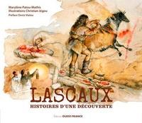 Marylène Patou-Mathis et Christian Jégou - Lascaux, histoires d'une découverte.