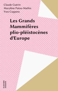 Marylène Patou-Mathis et  Collectif - Les grands mammifères plio-pleistocènes d'Europe.