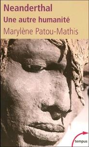 Marylène Patou-Mathis - Neanderthal - Une autre humanité.