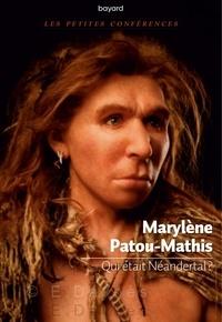Marylène Patou-Mathis - Qui était Néandertal ?.