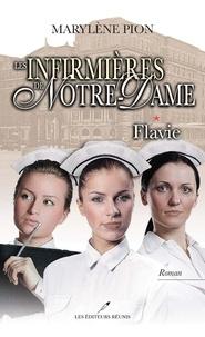 Marylène Pion - Les infirmières de Notre-Dame  : Flavie.