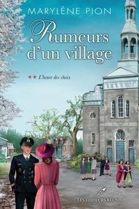 Marylène Pion - Rumeurs d'un village  : L'heure des choix.