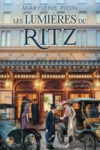 Marylène Pion - Les lumières du Ritz  : La grande dame de la rue Sherbrooke.