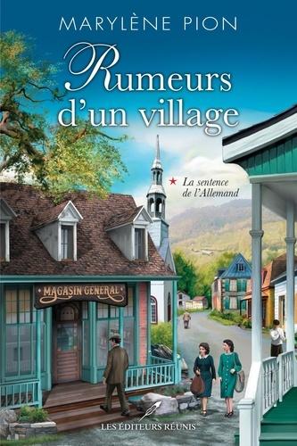 Marylène Pion - Rumeurs d'un village  : La sentence de l'Allemand.