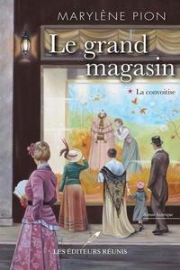 Marylène Pion - Le grand magasin T.1 - La convoitise.