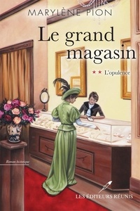 Marylène Pion - Le grand magasin T.2 - L'opulence.