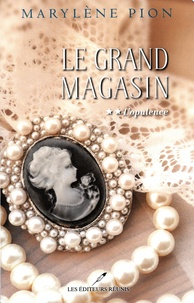Marylène Pion - Le grand magasin Tome 2 : L'opulence.