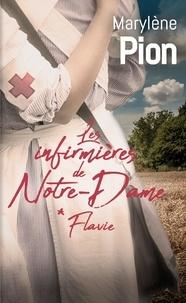 Marylène Pion - Les infirmières de Notre-Dame Tome 1 : Flavie.