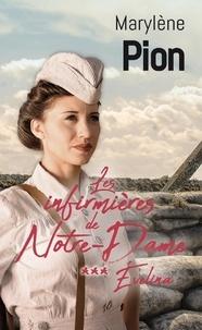 Marylène Pion - Les infirmières de Notre-Dame Tome 3 : Evelina.