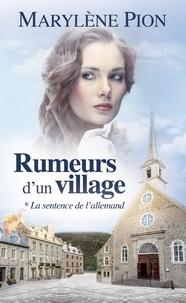 Marylène Pion - Rumeurs d'un village Tome 1 : La sentence de l'Allemand.